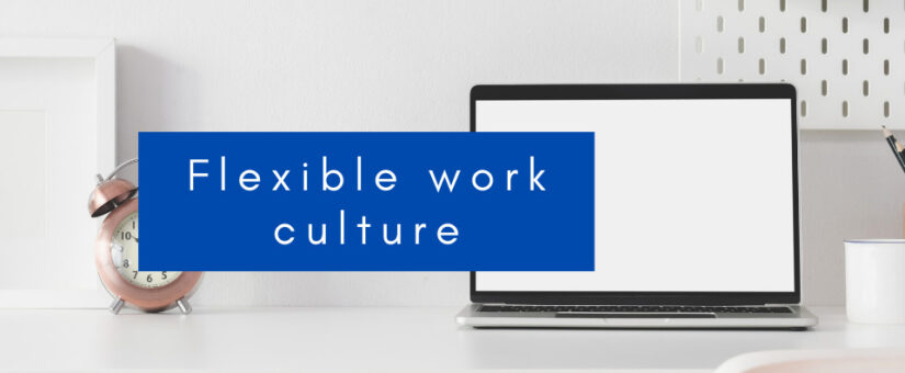 Benefits of Working in a Flexible Work Culture